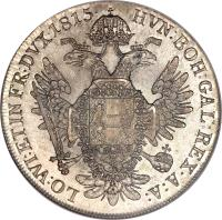 reverse of 1 Thaler - Franz I (1811 - 1815) coin with KM# 2161 from Austria. Inscription: HVN:BOH:GAL:REX · A:A: LO:WI:ETIN FR:DUX · 1815 ·