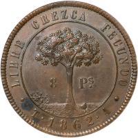 reverse of 8 Pesos - Provisional Coinage (1862) coin with KM# 27 from Honduras. Inscription: . LIBRE CREZCA FECUNDO . 8 Pˢ. · T · 1862 · A ·