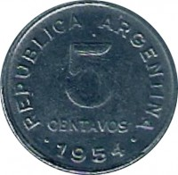 reverse of 5 Centavos - Smaller head; Plain edge (1954 - 1956) coin with KM# 50 from Argentina. Inscription: REPUBLICA ARGENTINA 5 CENTAVOS .1954.