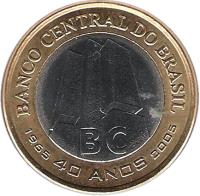 obverse of 1 Real - 40th Anniversary of Central Bank (2005) coin with KM# 668 from Brazil. Inscription: BANCO CENTRAL DO BRASIL BC 1965 40 ANOS 2005