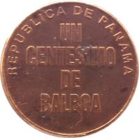 reverse of 1 Centésimo (1996 - 2008) coin with KM# 125 from Panama. Inscription: REPUBLICA DE PANAMA UN CENTESIMO DE BALBAO
