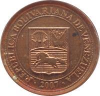 obverse of 1 Céntimo (2007 - 2009) coin with Y# 87 from Venezuela. Inscription: REPÚBLICA BOLIVARIANA DE VENEZUELA 2007