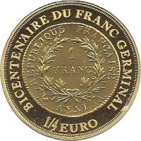 reverse of 1/4 Euro - 200th Anniversary of the Creation of the Franc Germinal (2003) coin with KM# 1350 from France. Inscription: BICENTENAIRE DU FRANC GERMINAL 1/4 EURO RÉPUBLIQUE FRANÇAISE. 1 FRANC AN XI. .A.