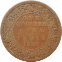 reverse of 1/4 Anna - Edward VII (1906 - 1910) coin with KM# 502 from India. Inscription: ONE QUARTER ANNA INDIA 1907