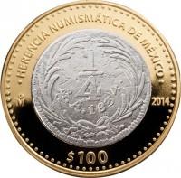 reverse of 100 Pesos - Republican 1/4 Real 1834 (2014) coin with KM# 984 from Mexico. Inscription: HERENCIA NUMISMÁTICA DE México Mo 2014 $100