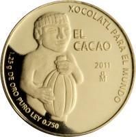 reverse of - Fusión Cultural: Cacao - Gold Bullion (2011) coin with KM# 959 from Mexico. Inscription: XOCOLATL PARA EL MUNDO EL CACAO 2011 Mo 1.25 g DE ORO PURO LEY 0.750