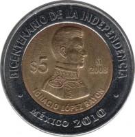 reverse of 5 Pesos - 200th Anniversary of the Independence: Ignacio López Rayón (2008) coin with KM# 894 from Mexico. Inscription: BICENTENARIO DE LA INDEPENCIA $5 2008 IGNACIO LÓPEZ RAYÓN MÉXICO 2010