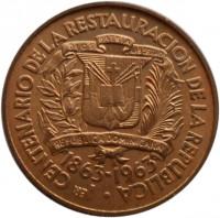 obverse of 1 Centavo - Restoration (1963) coin with KM# 25 from Dominican Republic. Inscription: CENTENARION DE LA RESTAURACION DE LA REPUBLICA 1863-1963