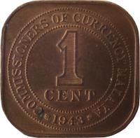 reverse of 1 Cent - George VI - Smaller (1943 - 1945) coin with KM# 6 from Malaya. Inscription: COMMISSIONERS OF CURRENCY MALAYA 1 CENT 1943